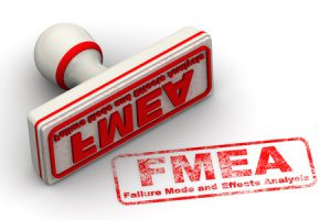 Failure mode and effects analysis ( FMEA )