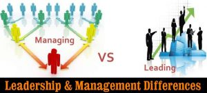 LEADERSHIP AND MANAGEMENT DIFFERENCES